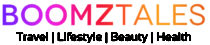 BoomzTales.com – Travel | Lifestyle | Entertainment | Health